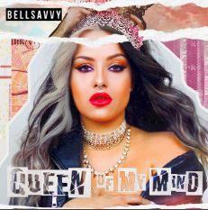 💿 Bellsavvy - Queen of My Mind