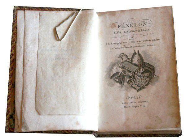 ALMANACH - Fénélon des demoiselles, ou Choix des plus beaux écrits de cet écrivain célèbre. Par l'Auteur des Jeunes Martyres de la Foi Chrétienne ...