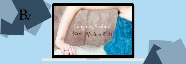 Laughing Seabird, le clip de Vivre (No Way Back)