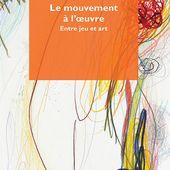 Le mouvement à l'œuvre - Éditions Mimésis