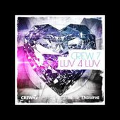 Crew 7 - Luv 4 Luv (Radio Edit)
