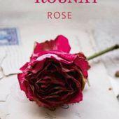 Rose. Tatiana DE ROSNAY - 2012