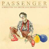 Passenger (Nouvel album) - A Song for the Drunk and Broken Hearted : chansons et paroles | Deezer