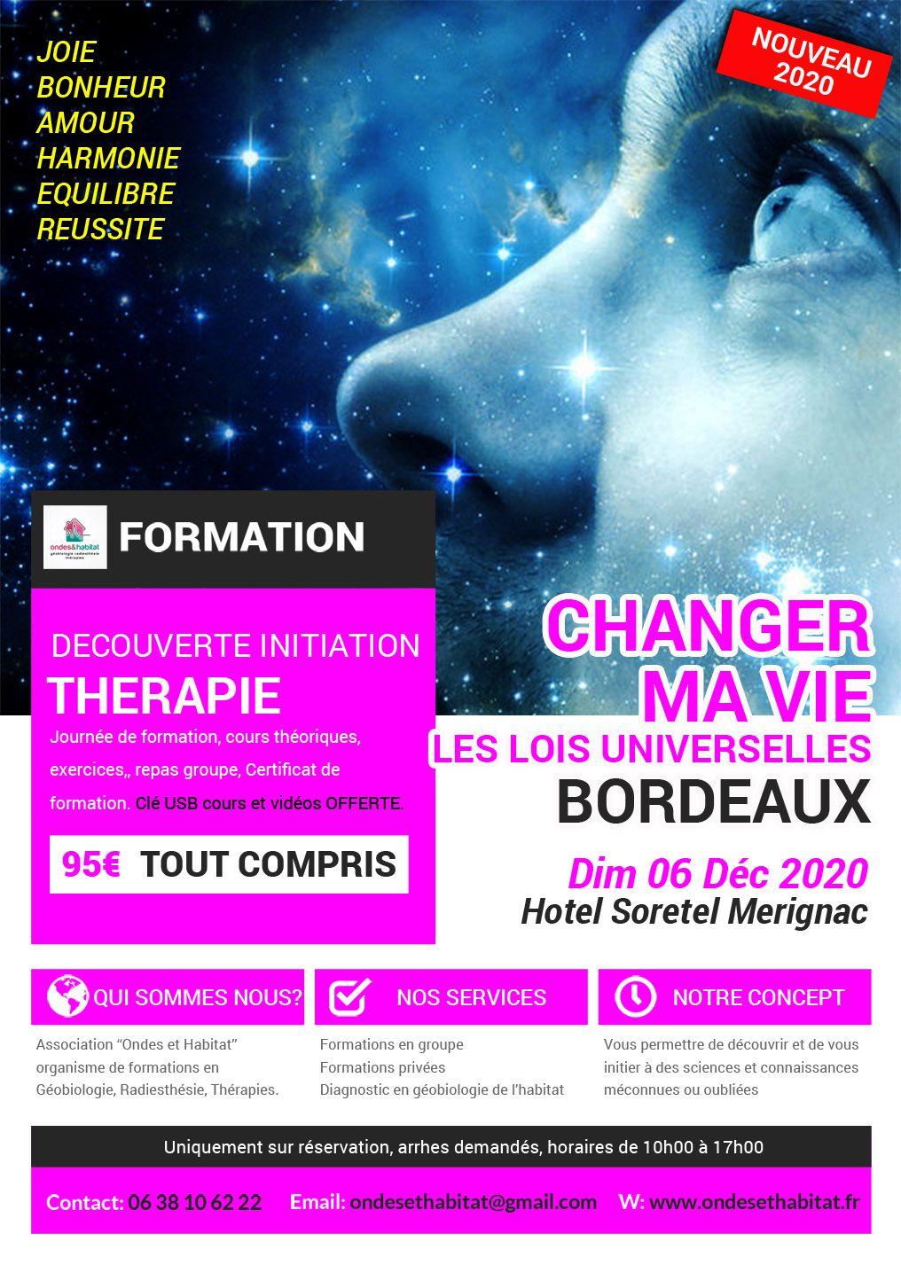 REPRISE DE NOS FORMATIONS!!! Bordeaux Formation Thérapie : Changer ma vie, lois universelles. Dimanche 06 Décembre 2020