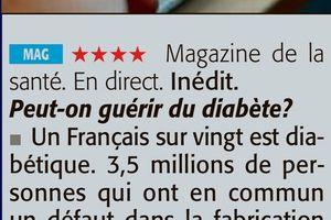 A SUIVRE LE MERCREDI 13 DÉCEMBRE À 20H45 SUR FRANCE 5 : ENQUÊTE DE SANTÉ : PEUT-ON GUÉRIR DU DIABÈTE ?