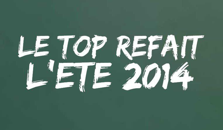 LE TOP REFAIT L'ETE 2014