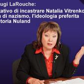 I coniugi LaRouche: il tentativo di incastrare Natalia Vitrenko puzza di nazismo, l'ideologia preferita di Victoria Nuland