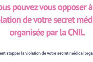 FACILE & RAPIDE | Opposez-vous à la violation de votre secret médical organisé par la CNIL !