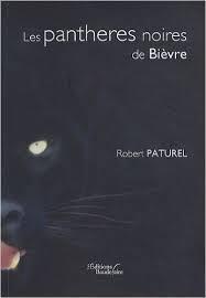 Robert Paturel – Les panthères noires de Bièvres