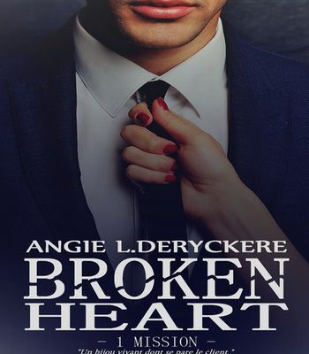 Broken heart, tome 1 : Mission - Angie L. Deryckere