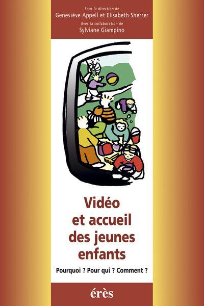 Vidéo et accueil des jeunes enfants - 2002 - Editions ERES