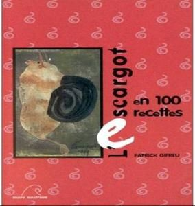 L'Escargot en 100 recettes