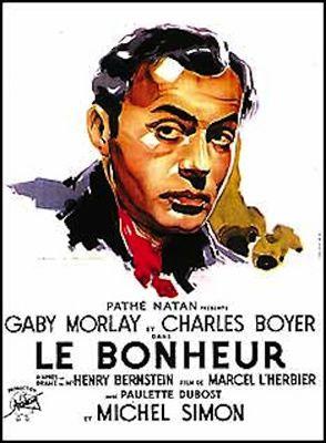 Le bonheur de Marcel L'Herbier - Gaby Morlay - Charles Boyer - Michel Simon - Jaque Catelain - Paulette Dubost - Jean Toulout - Henri Richard