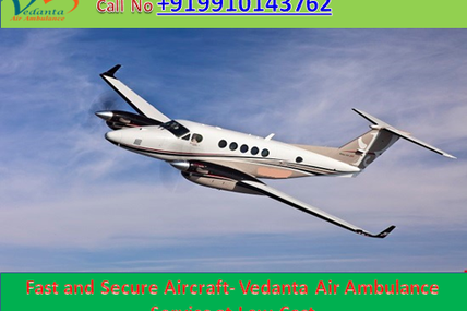 Vedanta Air Ambulance Service in Patna with Experienced and Specialized Medical Team