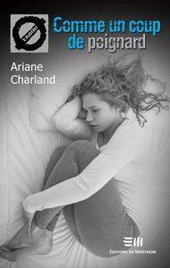 *COMME UN COUP DE POIGNARD*Ariane Charland*Éditions de Mortagne*