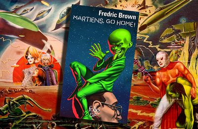 👽📚💬 FREDRIC BROWN - MARTIENS GO HOME ! (MARTIANS GO HOME, 1954)