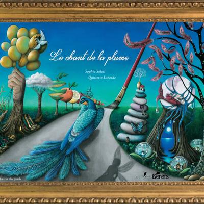 Le Chant de la plume, album et livret pédagogique cycle 3 de Quitterie Laborde et Sophie Soleil