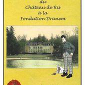2011 - REVUE N°7 : DU CHÂTEAU DE RIS A LA FONDATION DRANEM - GRHL - Groupe Rissois d'Histoire Locale - Association