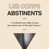 Les corps abstinents de Emmanuelle Richard - Editions Flammarion