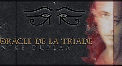 Interview with Dominike Duplaa - Oracle of the Triad