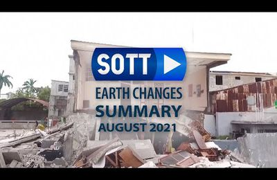 SOTT Earth Changes Summary - August 2021: Extreme Weather, Planetary Upheaval, Meteor Fireballs