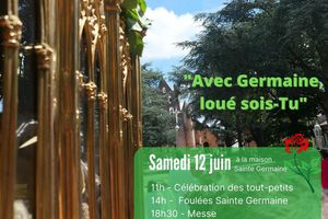 Fête et pèlerinage de Sainte Germaine les 12, 13 et 15 juin