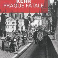 Prague fatale de Philip Kerr : barbares, fourbes et nazis!