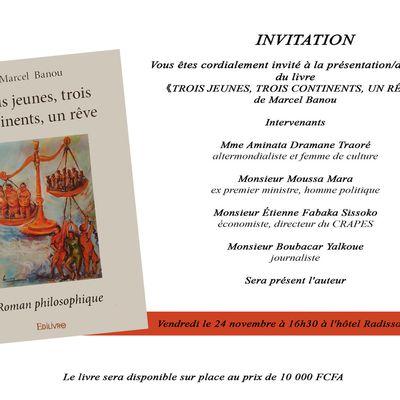 """Présentation et dédicace du livre """"Trois jeunes, trois continents, un rêve"""" le vendredi 24 novembre à 16h30 à l'hôtel Radisson"""