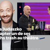 Sacha Judaszko va adapter un de ses sketchs trash au théâtre #humour - SANSURE.FR