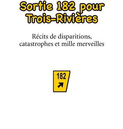 Sortie 182 pour Trois-Rivières de Michel Lord