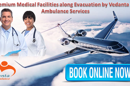Economical with Cost of Services of Medical Evacuation by Vedanta Air Ambulance in Delhi
