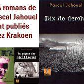 Pascal Jahouel, deux romans - Le blog de Claude LE NOCHER