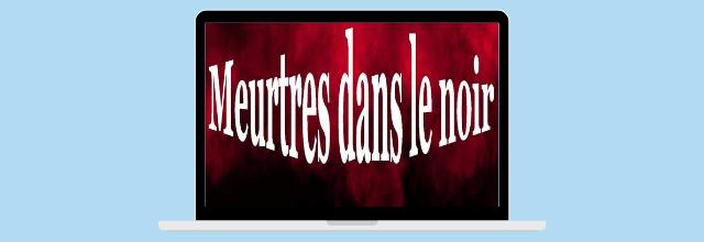 Meurtres dans le noir- Jean-Michel Guillaumé