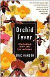 Orchid Fever: A Horticultural Tale of Love, Lust, and Lunacy download pdf