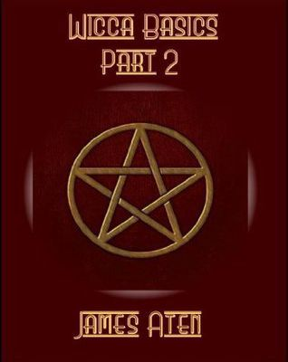 Read Wicca Basics: Part 2 by James Aten Book Online or Download PDF