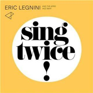 "Eric Legnini and The Afro Jazz Beat: un album qui ""Sing Twice!"""
