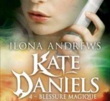 Kate Daniels tome 4 : Blessure Magique de Ilona ANDREWS