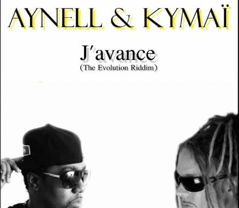 [RIDDIM] AYNELL et KYMAI - J'AVANCE (THE EVOLUTION RIDDIM) - 2013