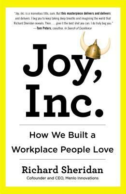 (eBook) DOWNLOAD FREE Joy, Inc.: How One Company Created a Culture Beyond Happiness By Richard Sheridan Free Online