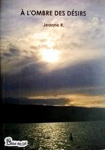 """Christine Brunet a lu """"A l'ombre des désirs"""" de Jeanne R."""