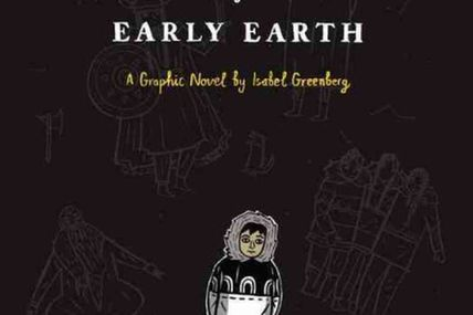 Isabel Greenberg - *The Encyclopedia of Early Earth