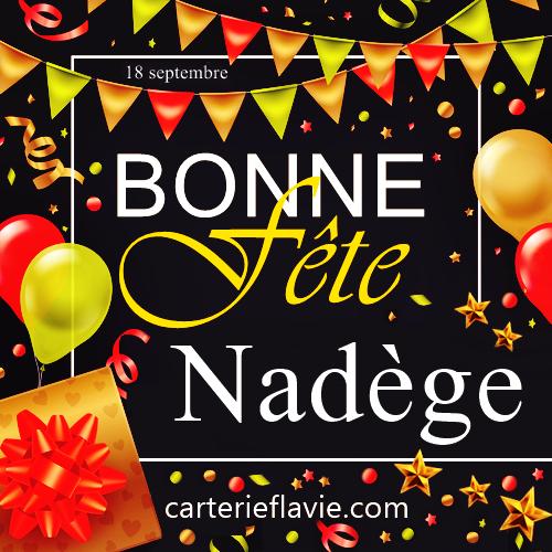 En ce 18 septembre, nous souhaitons une bonne fête à Nadège 🙂