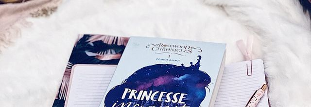 Princesse Incognito (Rosewood Chronicles, Tome 1) - Connie Glynn