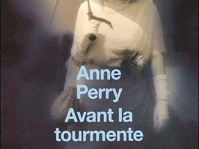 Avant la tourmente, Anne Perry