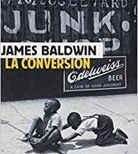 La conversion / James Baldwin