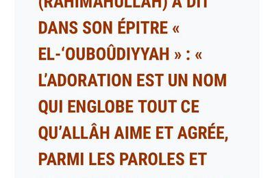 L'adoration est un nom qui englobe tout ce qu'Allâh aime et agrée