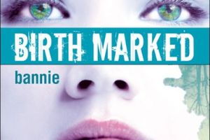 Birth Marked, tome 2 : bannie de Caragh O'Brien