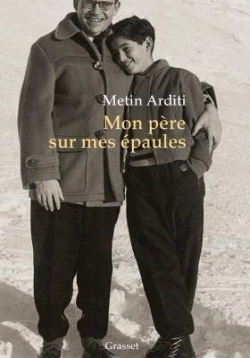 Mon père sur mes épaules - Metin Arditi