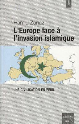 Hamid Zanaz tire la sonnette « l'invasion islamique touche toute l'Europe sous le regard complaisant d'une élite politico-culturelle tétanisée sa lâcheté »