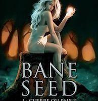 Bane Seed tome 1 : Guerre ou Paix ? de Fanny ANDRÉ